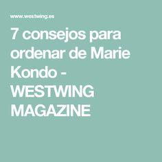 7 consejos para ordenar de Marie Kondo - WESTWING MAGAZINE
