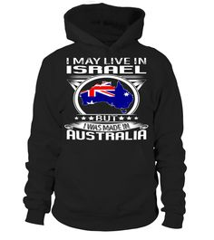 I May Live in Israel But I Was Made in Australia Country T-Shirt V4 #AustraliaShirts