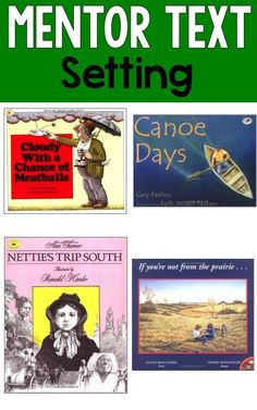 Setting Mentor Texts-great mentor texts for teaching setting and changes in setting.
