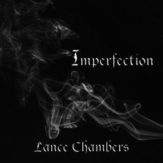 Imperfection by Lance Chambers #hiphop #rap