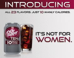Some think this is a fail. I'd say HUGE SUCCESS. How do you get guys to feel good about buying a diet soda? Tell them women don't drink this one! Then they don't feel bad buying it, because everyone knows it's not a woman's drink. Coca Cola, Pepsi, Dr. Pepper, Gender Stereotypes, Diet Drinks, Beverages, Print Ads, Vintage Ads, Slogan