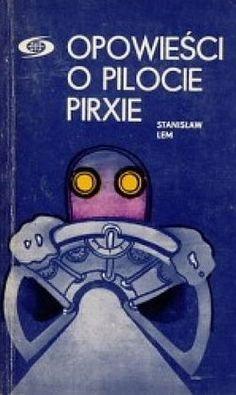 "Stanislaw Lem ""Tales of Pirx the Pilot"""