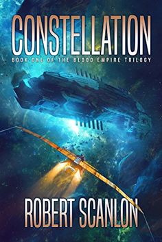 Constellation (Blood Empire Book 1) by [Scanlon, Robert]