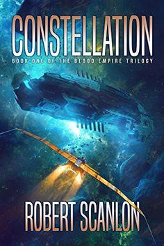 Constellation (Blood Empire Book 1) by [Scanlon, Robert]