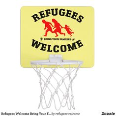 Refugees Welcome Bring Your Families Mini Basketball Hoop #refugees #refugeeswelcome#refugeecrisis