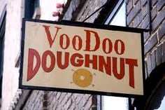 Voodoo! Home of the bacon maple bar.