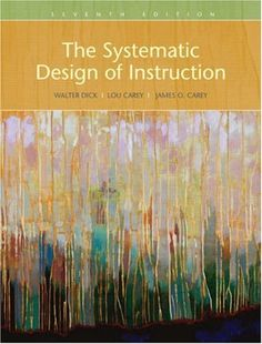 The Systematic Design of Instruction by Walter Dick, http://www.amazon.com/dp/0205585566/ref=cm_sw_r_pi_dp_71UDsb0WCWHVE