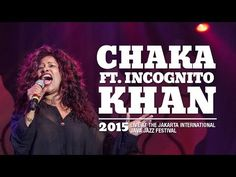 Chaka Khan ft. Incognito LIVE @ Java Jazz Festival 2015 (full concert Video)