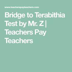 Bridge to Terabithia Test by Mr. Z   Teachers Pay Teachers