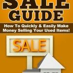 FREE! Garage Sale Guide: How to Quickly and Easily Make Money Selling Used Items Kindle Book