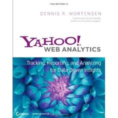 Yahoo! Web Analytics: Tracking, Reporting, and Analyzing for Data-Driven Insights (Paperback)  http://www.picter.org/?p=0470424249