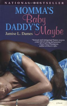 Momma's Baby Daddy's Maybe by Jamise L. Dames