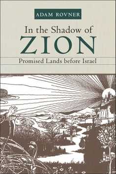 In the Shadow of Zion: Promised Lands Before Israel: Adam L. Rovner: 9781479817481: Amazon.com: Books