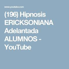 (196) Hipnosis ERICKSONIANA Adelantada ALUMNOS - YouTube
