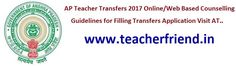 AP Teacher Transfers 2017 Online/Web Based Counselling for Teacher Transfers, June 2017 Guidelines for Filling up the Transfers Application...