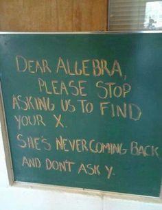 :)))) Some algebra humor. - Some algebra humor. Math Jokes, Math Humor, Algebra Humor, Funny Math, Nerd Jokes, Funny School, Pi Jokes, Math Cartoons, Biology Humor