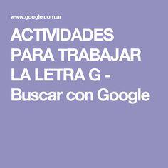 ACTIVIDADES PARA TRABAJAR LA LETRA G - Buscar con Google