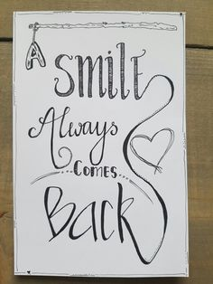 a smile always comes back quotes words inspiration words inspiration quotes sayings gezegden Calligraphy Quotes Doodles, Doodle Quotes, Hand Lettering Quotes, Creative Lettering, Calligraphy Letters, Bullet Journal Quotes, Bullet Journal Ideas Pages, Come Back Quotes, Drawing Quotes