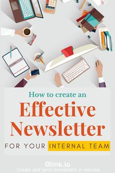 How To Create An Effective Newsletter For Your Internal Teams