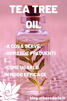 Tea Tree Oil: A Cosa Serve, Come Usarlo, Domande Frequenti Tea Tree Oil, The Cure, Soap, Melaleuca, Bottle, Beauty, Metabolic Diet, Aromatherapy, Metabolism
