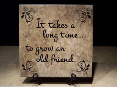 quotes old friendships rekindled   It takes a long time . . . to grow an old friend. (Version #2)
