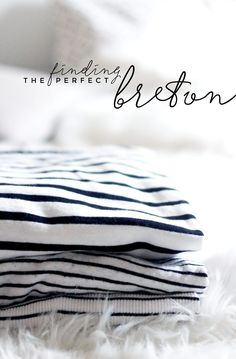 I'm sure the TC/Nordstrom inventory has some good-quality Breton t-shirts? Stripes are always a good idea. @thelovecatsinc counts down the best of the bretons, including the classic Boden navy and white Breton, of course.