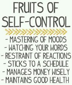 Fruits of Self-Control Mastering of moods watching your words restraint of reactions sticks to a schedule manages money wisely maintains good health Life Quotes Love, Quotes To Live By, Me Quotes, Spirit Quotes, Watch Your Words, Self Discipline, Discipline Quotes, New Energy, Live Your Life