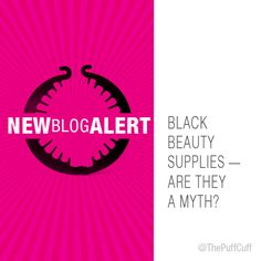 Black Beauty Supplies - Are They A Myth? Why Do Koreans Own Most? Learn more on our blog: www.thepuffcuff.com/blog/black-beauty-supplies-myth/. #CurlyHair #NaturalHair #PuffCuff