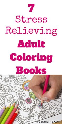 7 Stress Relieving Adult Coloring Books