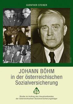 Johann Böhm in der österreichischen Sozialversicherung (Zeitgeschichte) von Guenther Steiner http://www.amazon.de/dp/3703514892/ref=cm_sw_r_pi_dp_jEWmwb1EEQY0C