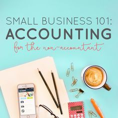 Small Business 101: Accounting for the Non-Accountant