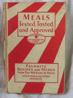 Vintage Cook Book Meals Tested Tasted & Approved Good Housekeeping 1930