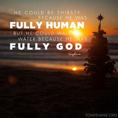 Fully human. Fully God. TonyEvans.org