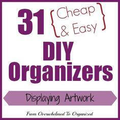 Do you have piles of your kids' artwork laying around?  Display their masterpieces using these #cheapandeasy #DIYOrganizers!  From Overwhelmed to Organized: Day 18 - Displaying Artwork {31 Cheap & Easy DIY Organizers}  #31DIYOrganizers #kids #artwork #write31days