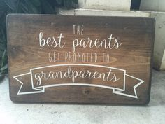 """The Best Parents Get Promoted To Grandparents - Pregnancy Announcement -Grandparents Gift - Pregnancy Signs - (7.5"""" x 12"""") by HouseOfJason on Etsy <a href=""""https://www.etsy.com/listing/263870390/the-best-parents-get-promoted-to"""" rel=""""nofollow"""" target=""""_blank"""">www.etsy.com/...</a>"""