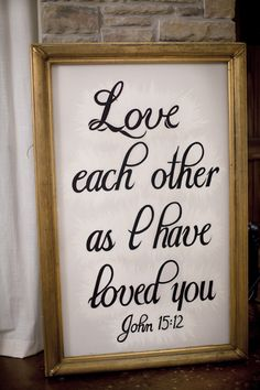 Love each other as I have loved you John 15:12  -http://www.weddingchicks.com/gallery/dallas-shabby-chic-wedding/?pid=78384#
