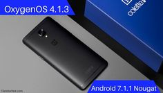 Download and Install OxygenOS 4.1.3 (7.1.1) for OnePlus 3T
