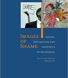 Images Of Shame: Infamy Defamation And The Ethics Of Oeconomia PDF