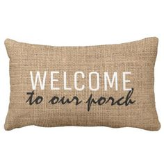 Modern Rustic burlap family Welcome to our Porch Outdoor Pillow - script gifts template templates diy customize personalize special