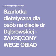 Szarlotka dietetyczna dla osób na diecie dr Dąbrowskiej - ZAKRĘCONY WEGE OBIAD