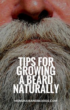 If you want to grow a beard the natural way, you'll want to look at these tips for growing a beard naturally. The best ways for men to get a natural beard growing.