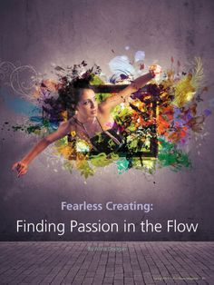 Spring 2014: Fearless Creating: Finding Passion in the Flow, by Anna Doogan, SoulWakening.com ~ Get your free issue of Eco Heart Magazine and read the article at: EcoHeartMagazine.com