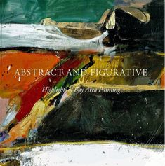 Abstract and Figurative: Highlights of Bay Area Painting - Publications - Berggruen Gallery