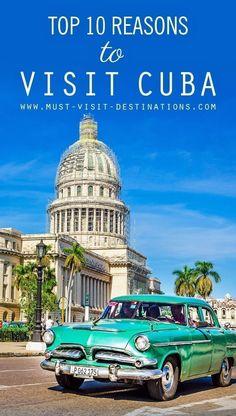 Top 10 Reasons to Visit Cuba #Travel #Cuba