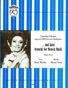 CATERINA VALENTE - UND DAZU BRAUCHT DER MENSCH MUSIK - 1977 - ORIG. MUSIKNOTE