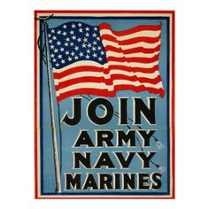 """Join Army, Navy, Marines WPA 1917 Posters $23.65 - #stanrail -  24""""X32""""  This is a Join The Armed Forces Recruitment poster for the Army, Navy, and Marines. It was used in 1917. For low-cost, long-lived posters, select Zazzle's Value Poster Paper. This very white paper creates vibrant art and photo reproductions.   #stanrails_store"""