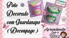 (DIY) Pote Decorado com Guardanapo - Decoupage em Biscuit  (Maratona de ...