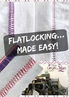 Serger Pepper // Flatlocking made easy, using a domestic overlocker. Flatlock seams most noticeable quality is that they have almost no bulk. You can see them in stretch sportswear, where s.a. in the inside of the garment may hurt athletes skin. Learn h