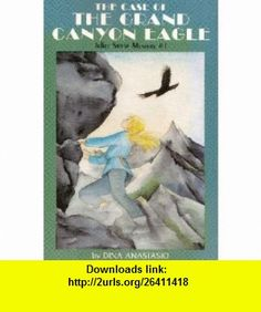 The Case of the Grand Canyon Eagle Juliet Stone Mystery #1 (A Juliet Stone Mystery) (9781879373846) Dina Anastasio , ISBN-10: 187937384X  , ISBN-13: 978-1879373846 ,  , tutorials , pdf , ebook , torrent , downloads , rapidshare , filesonic , hotfile , megaupload , fileserve