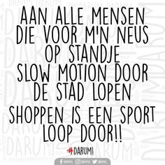 foto van DARUM. Love Life Quotes, Wisdom Quotes, Me Quotes, Shopping Quotes, Dutch Quotes, Funny Qoutes, True Words, Really Funny, Texts